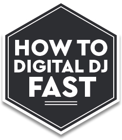 How To Digital DJ Fast
