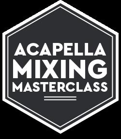 Acapella Mixing Masterclass