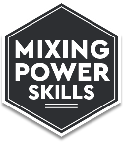 Mixing Power Skills