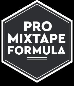 Pro Mixtape Formula
